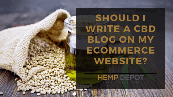 Should I Write a CBD Blog on My eCommerce Website?