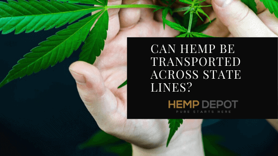 Can Hemp Be Transported Across State Lines?