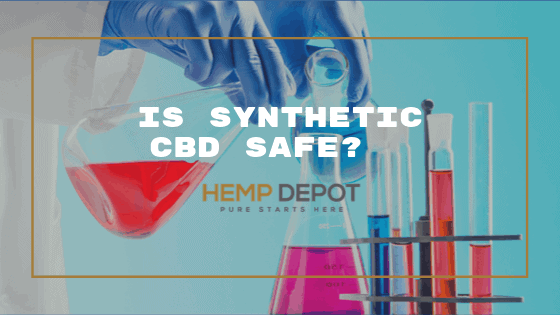 Is Synthetic CBD Safe?