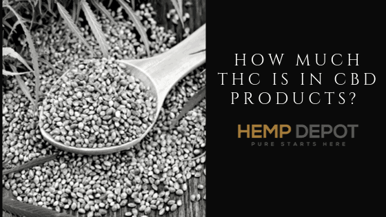 How Much THC Is in CBD Products?