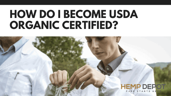 How Do I Become USDA Organic Certified?