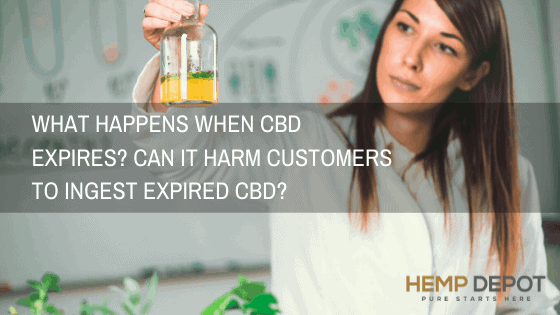 What Happens when CBD Expires? Can it Harm Customers to Ingest Expired CBD?