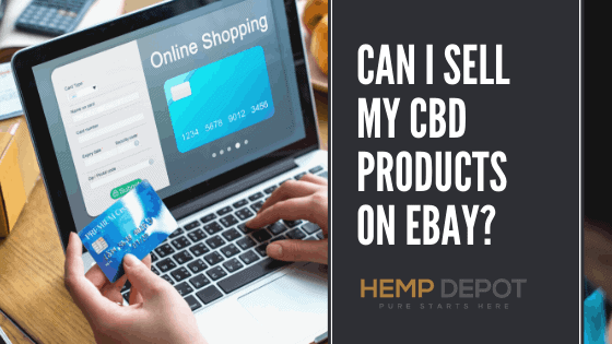 Can I Sell My CBD Products On eBay?
