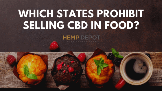 Which States Prohibit Selling CBD in Food?
