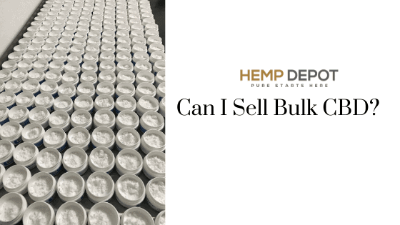 Can I Sell Bulk CBD?