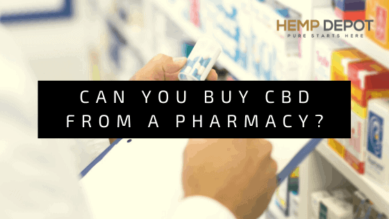 Can You Buy CBD from a Pharmacy?