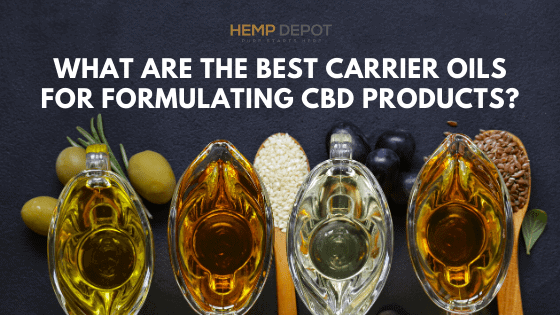 What Are the Best Carrier Oils for Formulating CBD Products?