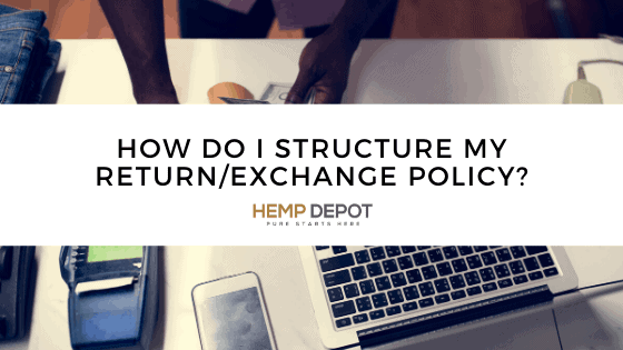How Do I Structure My Return/Exchange Policy?