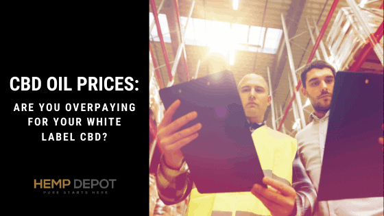 CBD Oil Prices: Are You Overpaying for Your White Label CBD?