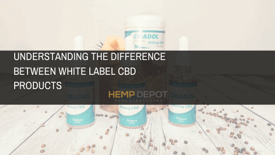 Understanding the Difference Between White Label CBD Products