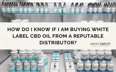 How Do I Know if I Am Buying White Label CBD Oil from a Reputable Distributor?