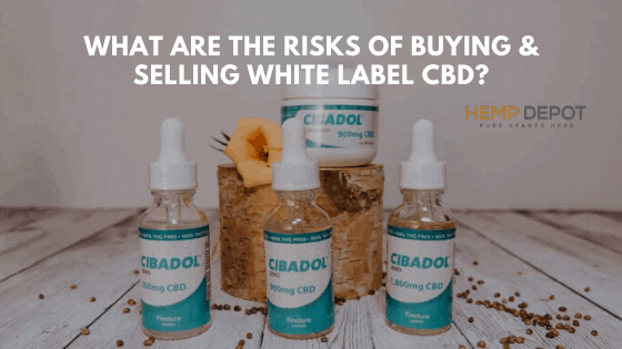 What Are the Risks of Buying & Selling White Label CBD?