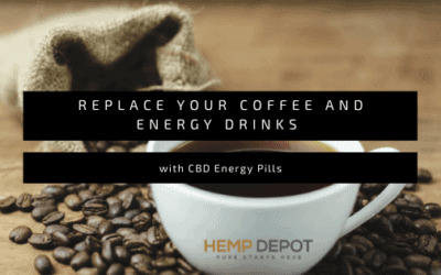 Replace Your Coffee and Energy Drinks with CBD Energy Pills