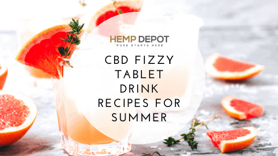 CBD Fizzy Tablet Drink Recipes for Summer