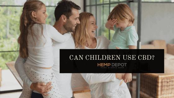 Can Children Use CBD?