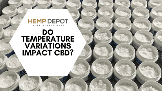 Do Temperature Variations Impact CBD?