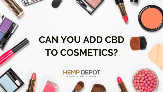 Can You Add CBD to Cosmetics?